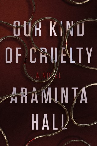 Book Review -'Our Kind of Cruelty' by Araminta Hall