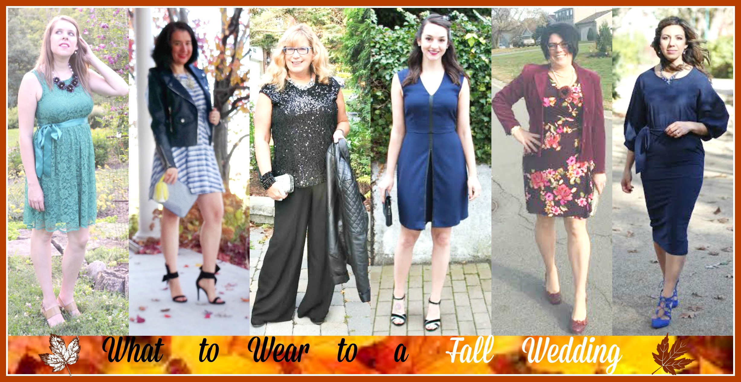 What To Wear To A Fall Wedding: 6 Outfits by 6 Gorgeous Gals