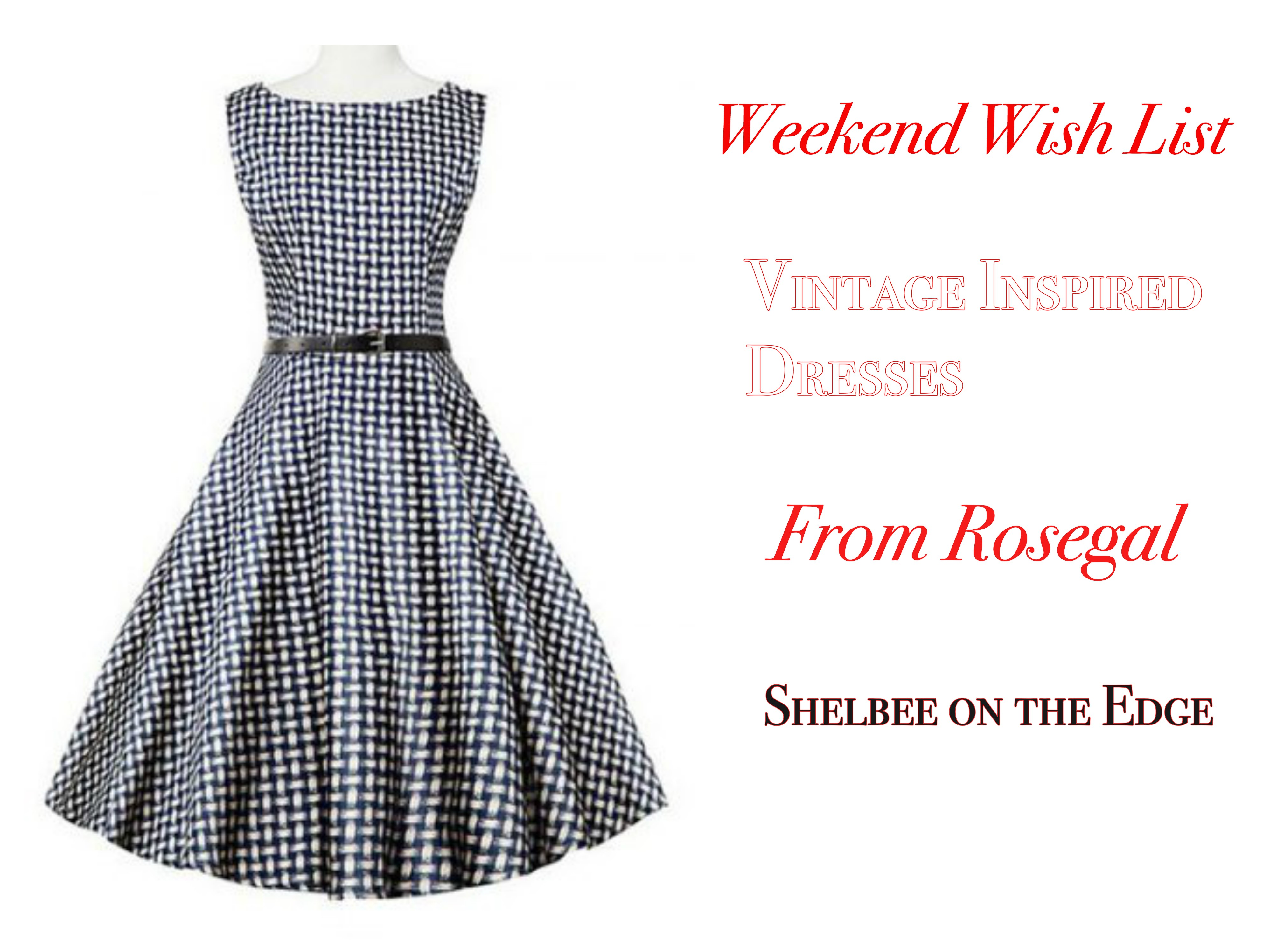 Weekend Wish List: Vintage Inspired Dresses from Rosegal