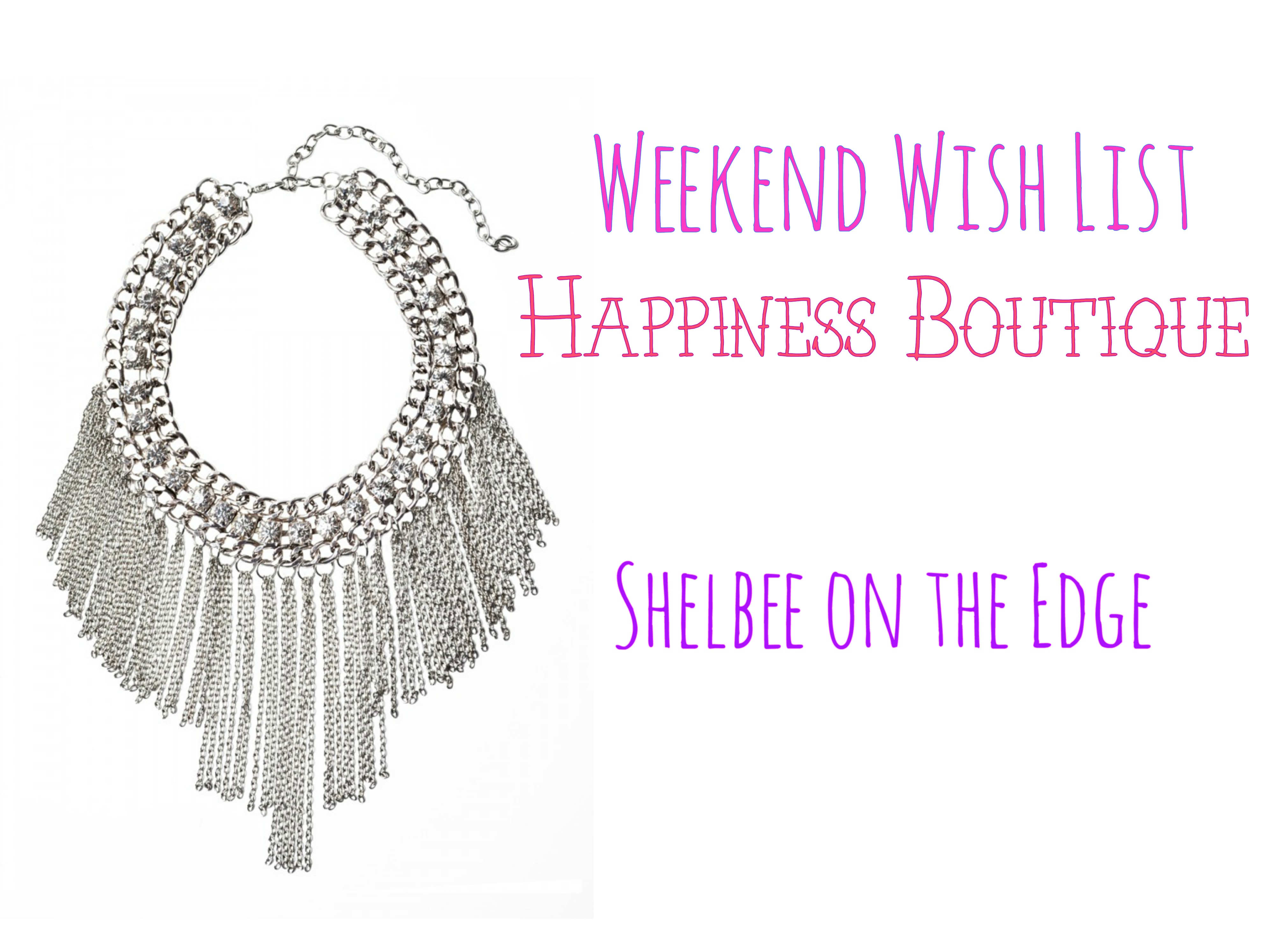 Weekend Wish List: Happiness Boutique