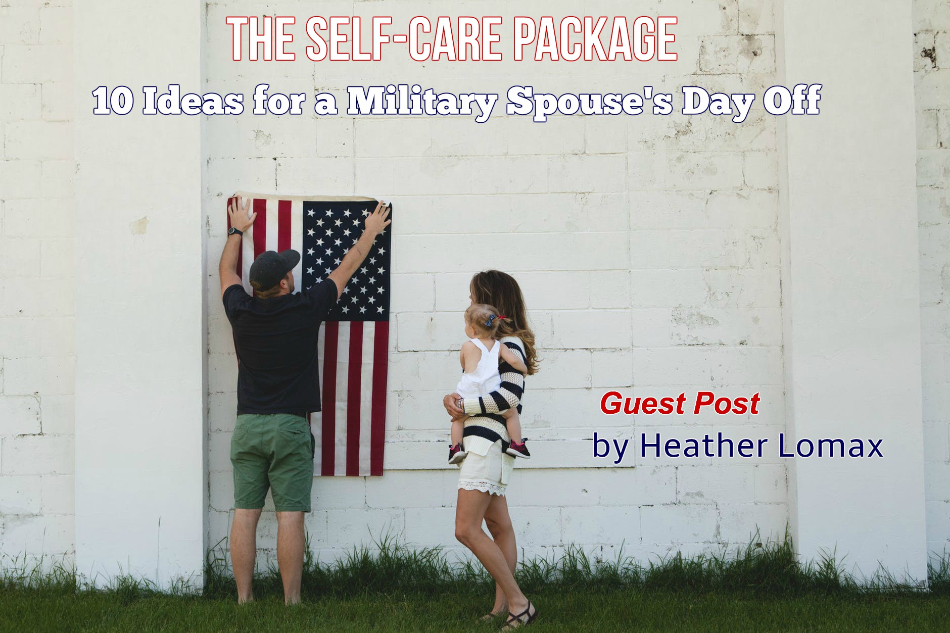 Guest Post: The Self-Care Care Package – 10 Ideas for a Military Spouse's Day Off