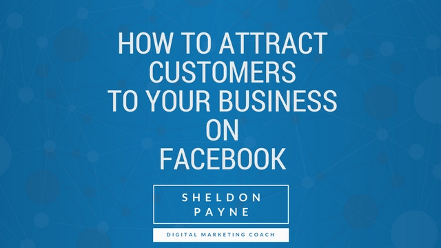 How to Attract Customers To Your Business On Facebook