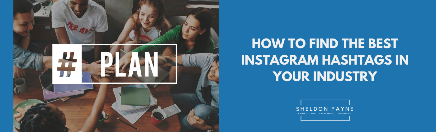 How to Find the Best Instagram Hashtags in Your Industry