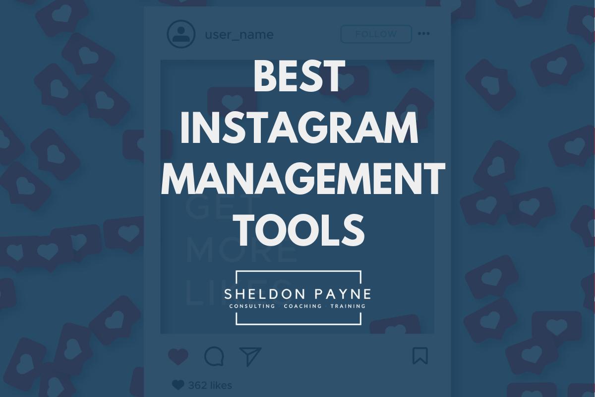 Best Instagram Management Tools - Sheldon Payne