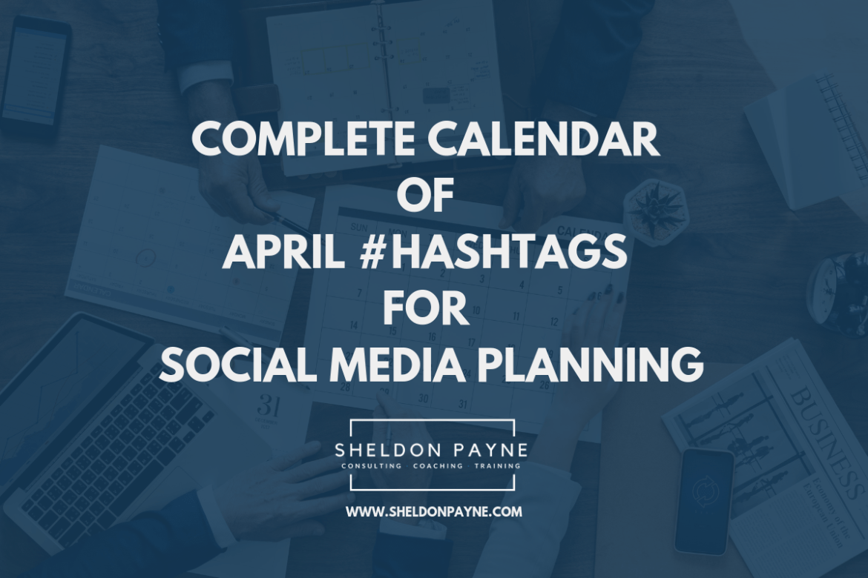Complete Calendar of April Hashtags for Social Media Planning - Sheldon Payne