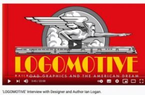 In this screenshot of a YouTube video posted by We Are Railfans, an interview with the designer and author Ian Logan has his book Logomotive as the cover image.