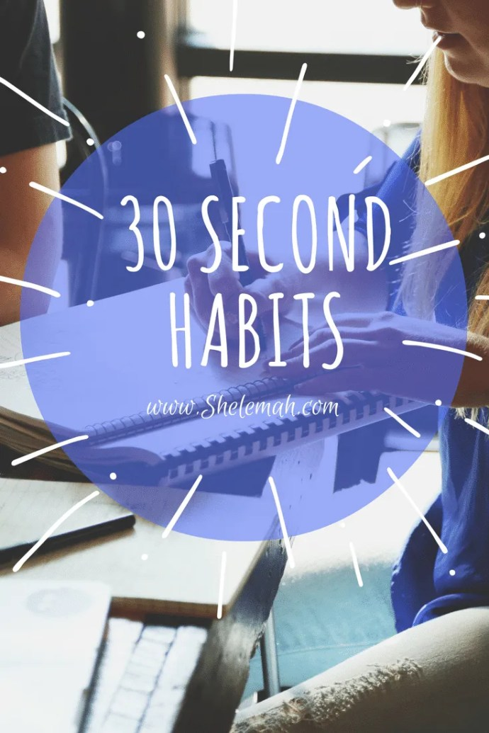 Struggling to make new habits stick? Try 30 second habits for real change.