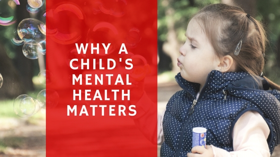Why a child's mental health matters