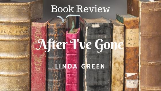 After I've Gone by Linda Green