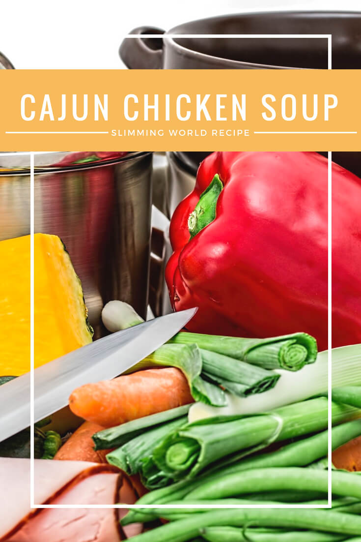 Cajun chicken soup Slimming World recipe