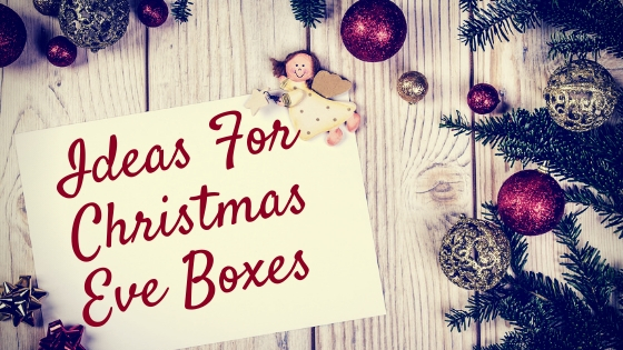 Ideas for Christmas Eve Boxes