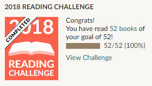 Goodreads 2018 reading challenge - 52 books read and challenge completed