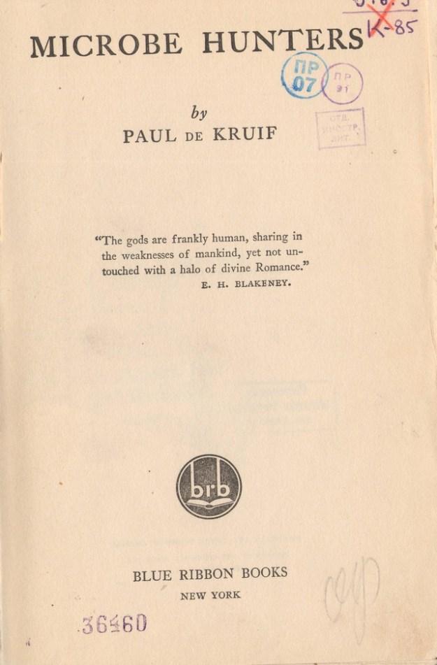 De Kruif koos als motto een uitspraak van de Amerikaanse classicus en dichter Edward Henry Blakeney (1869-1955)