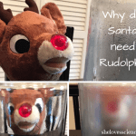 Why did Santa need Rudolph?