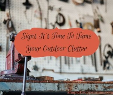 Signs It's Time To Tame Your Outdoor Clutter1