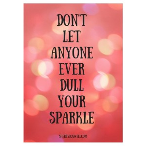Don't Let Anyone Ever Dull Your Sparkle (Advent Day 3)