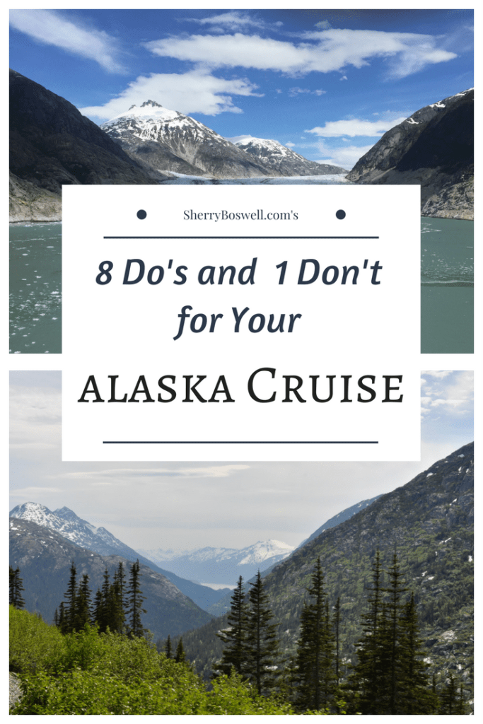 Cruising in Alaska is a wonderful way to see the 49th state. But as a primer, read these 8 Do's and 1 Don't when taking an Alaska cruise to maximize the experience on land and by sea. Advice on excursions, naturalist seminars, what to pack, and what to expect. Also includes specifics on the Disney Wonder which is Disney Cruise Line's ship for Alaska cruising. #Alaska #cruise #Disneycruise #DCL