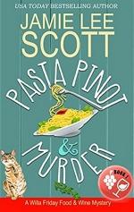 Pasta, Pinot & Murder: A Willa Friday Food & Wine Mystery