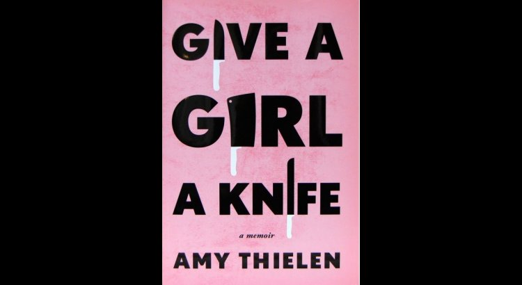 Book Review- Give a Girl a Knife