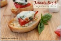 Tomato Basil Baguette Appetizer