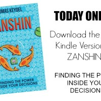 TODAY ONLY! FREE Download of Zanshin: Finding the Power Inside Your Decisions