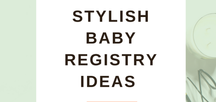 Stylish Baby Registry Gift Ideas - Best Baby Gear Baby Registry Newborns Must Have Baby Items Halo Sleepsack Diaper Genie   www.shesbabely.com