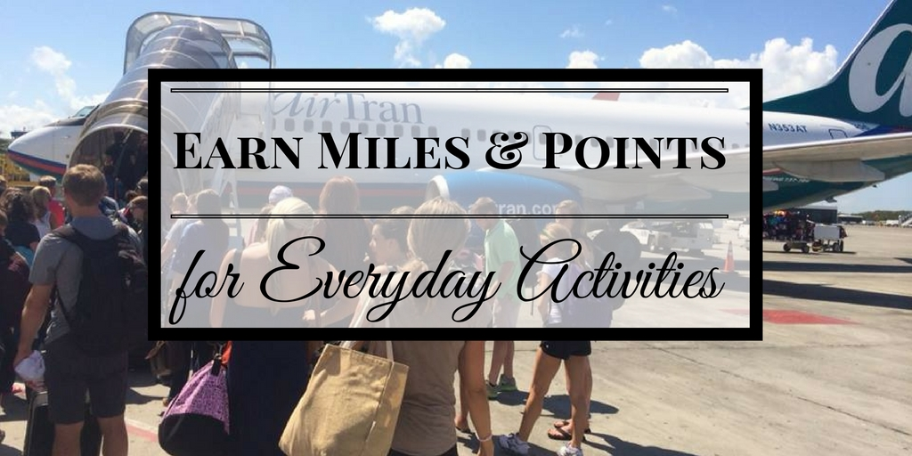 Earn Miles and Points for Everyday Activities