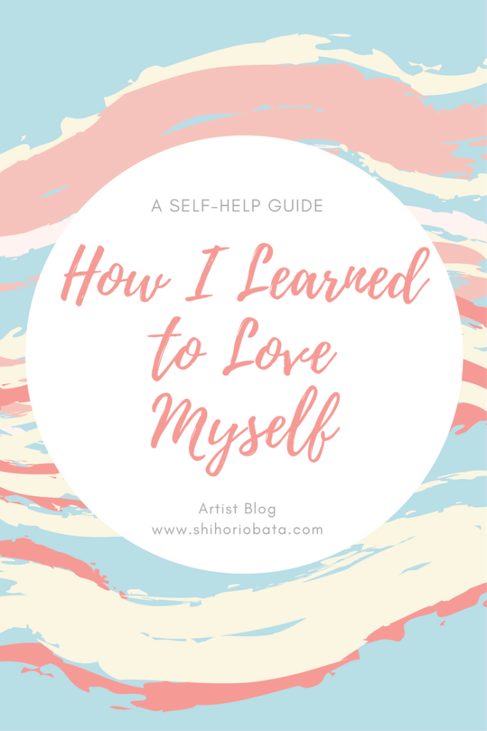 How I learned to love myself: The importance of self-love and how to find it.