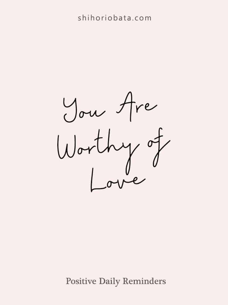 You are worthy of love #shortquote #quotes #dailyreminder