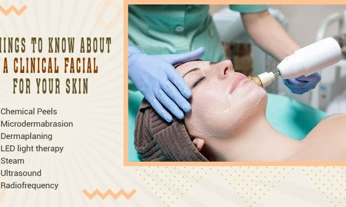 Things to know about a clinical facial for your skin