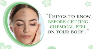 Things-to-know-before-getting-chemical-peel-on-your-body