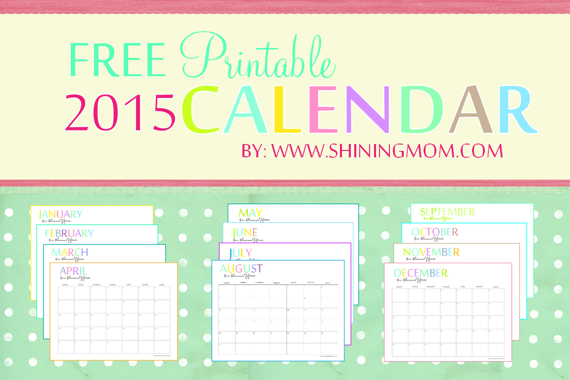 The Printable 2015 Monthly Calendar by ShiningMom is Here – Printable Monthly Calendar