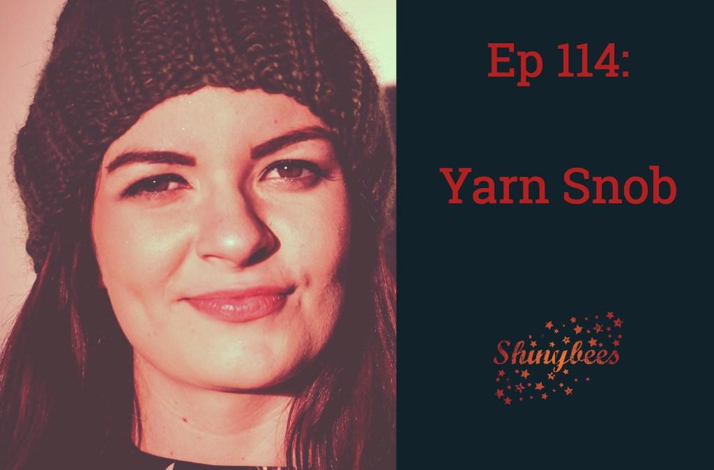 Ep 114 – Yarn Snob