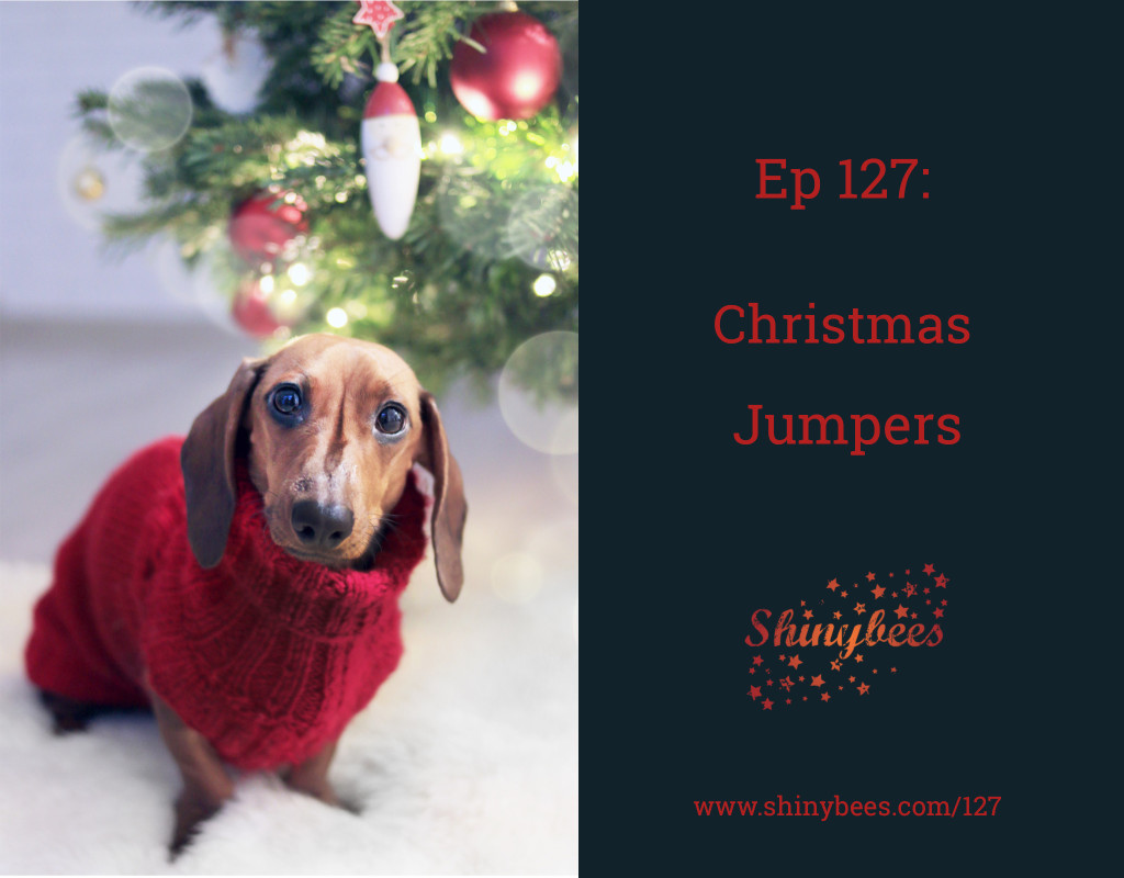 Episode 127 Shinybees Podcast Christmas Jumpers