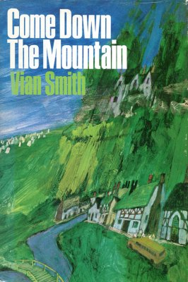 "Doubleday 1967 American hardcover edition of ""Come Down the Mountain"" by Vian Smith"