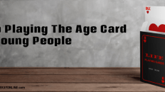 Stop Playing The Age Card On Young People