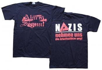 Alarmsignal - Nazis nehmen uns die Arbeitsplätze weg