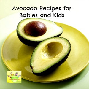 avocado recipes for babies, toddlers and kids