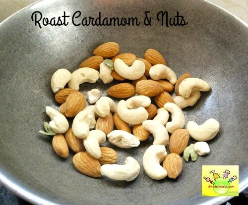 Roast nuts and cardamom for sprouted sathu mavu