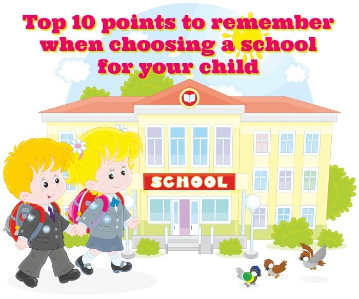 Top 10 points to keep in mind when choosing a school for your child