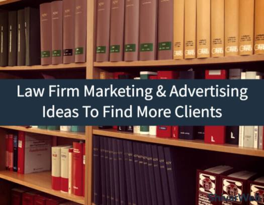 Law Firm Marketing & Advertising Ideas To Find More Clients