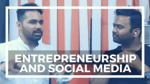 A discussion on being an Entrepreneur and Social Media