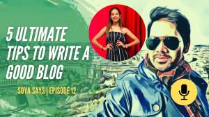 5 Ultimate Tips to write a good Blog shoaibqureshi soya says podcast - Podcast