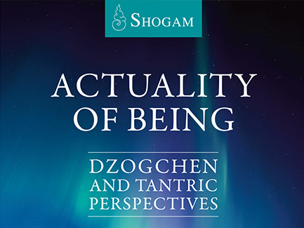 Actuality of Being: Dzogchen and Tantric Perspectives