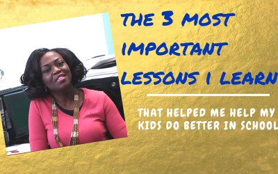 3 of the most Important Lessons I Learnt that help me help my kids do well in school
