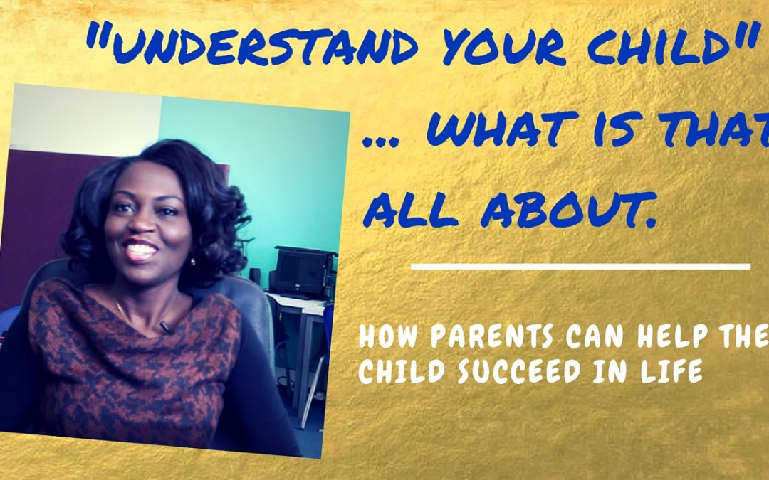 "What ""Understand Your Child"" is all about"