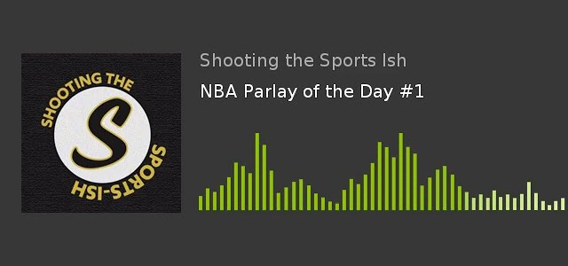NBA Parlay of the Day #1