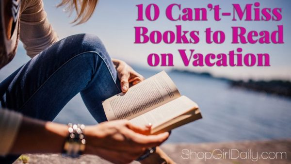 10 Books to Read on Vacation