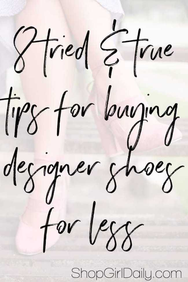 8 Tips for Buying Designer Shoes for Less | ShopGirlDaily.com