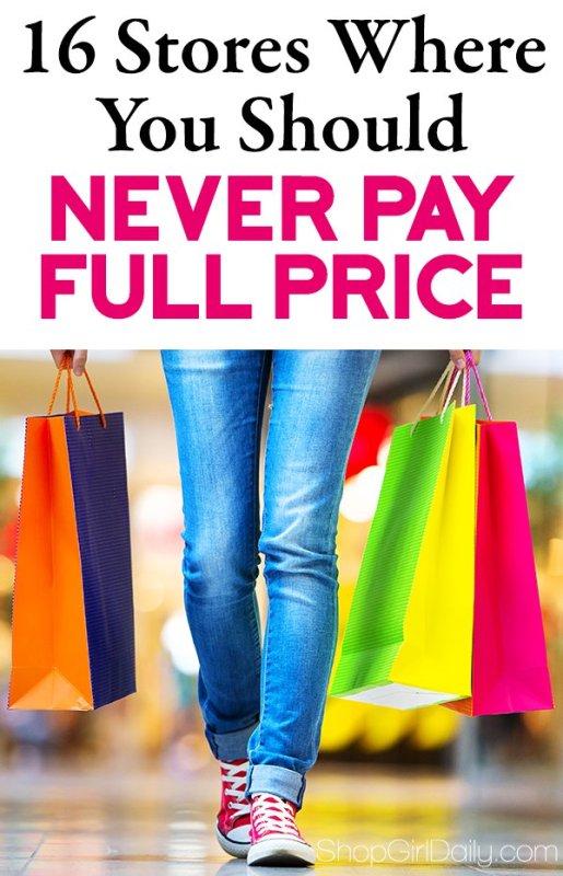 16 Stores Where You Should Never Pay Full Price | ShopGirlDaily.com